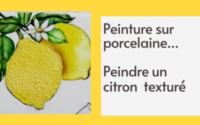 Peinture sur porcelaine : Peindre un citron texturé (cours gratuit)