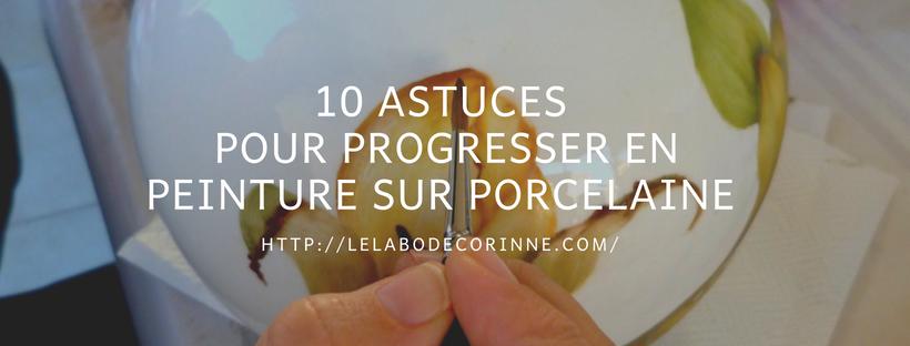 Progresser en Peinture sur Porcelaine : 10 astuces