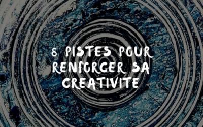 Comment nourrir sa créativité