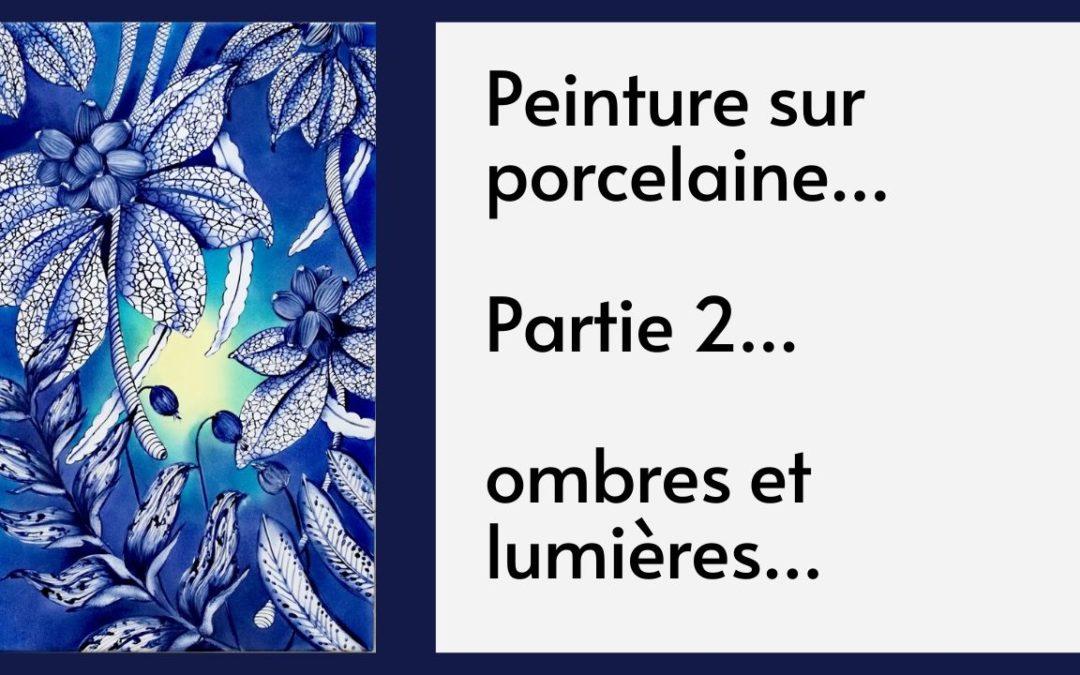 Peinture sur porcelaine… Les ombres et les lumières (cours gratuit)